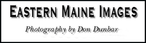 Eastern Maine Images - Photography by Don Dunbar